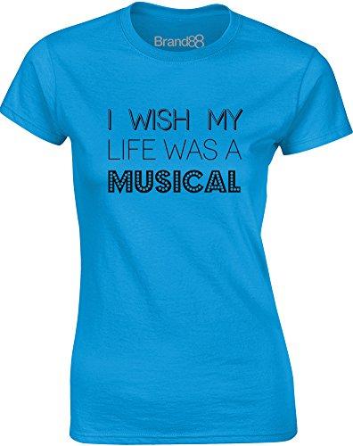 Brand88 - I Wish My Life Was A Musical, Gedruckt Frauen T-Shirt Türkis/Schwarz