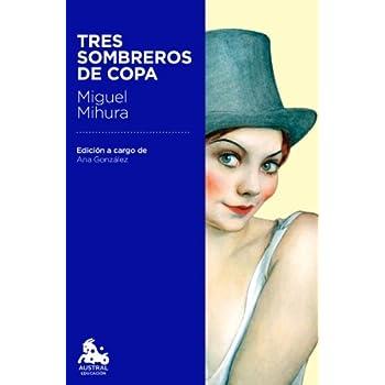Tres sombreros de copa: Edición a cargo de Ana González Tornero
