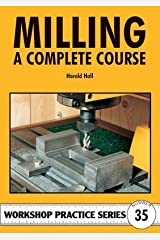 [(Milling: A Complete Course)] [Author: Harold Hall] published on (March, 2008) Paperback