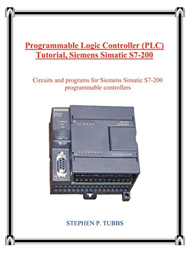 Programmable Logic Controller (Plc) Tutorial, Siemens Simatic S7-200 Programmable Logic Controller, Plc