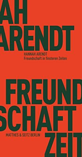 Freundschaft in finsteren Zeiten: Die Lessing-Rede mit Erinnerungen von Richard Bernstein, Mary McCarthy, Alfred Kazin und Jerome Kohn (Fröhliche Wissenschaft 131)