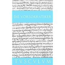 Die Vorsokratiker. Griech. /Dt. / Die Vorsokratiker: Band 1 von 3 Bänden. Griechisch / Deutsch