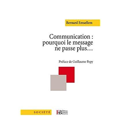 Communication: pourquoi le message ne passe plus (Société)