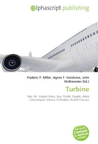 Turbine: Gaz, Air, Vapeur d'eau, Eau, Fluide, Couple, Arbre (mécanique), Vitesse, Enthalpie, Rudolf Clausius