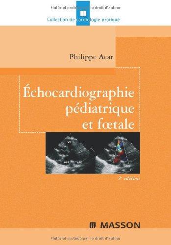 Echocardiographie pédiatrique et foetale (Ancien prix éditeur : 56 euros)