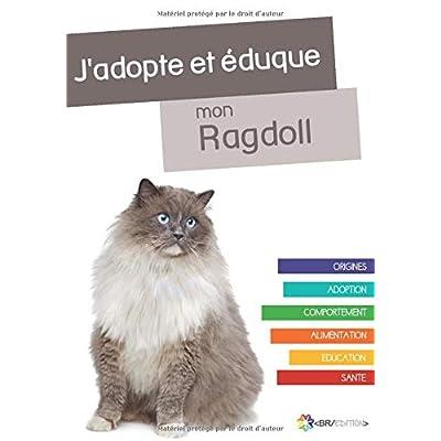 J'adopte et éduque mon Ragdoll