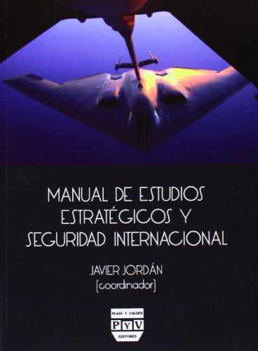 Manual De Estudios Estratégicos Y Seguridad Internacional por Javier Jordán