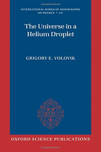 The Universe in a Helium Droplet (International Series of Monographs on Physics)