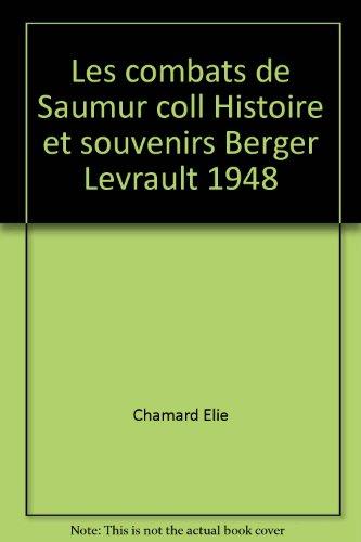 Les combats de Saumur coll Histoire et souvenirs Berger Levrault 1948