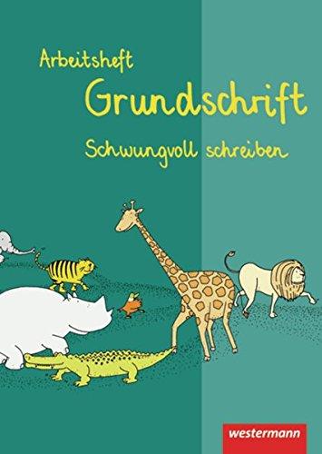 Fibelunabhängiger Schreiblehrgang / Ausgabe 2006: Fibelunabhängiger Schreiblehrgang: Arbeitsheft Grundschrift