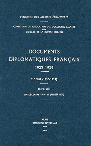 Documents diplomatiques français: 1938 - Tome VI (1er décembre 1938 - 31 janvier 1939) par Ministère des affaires étrangères