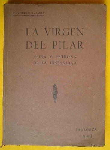 LA VIRGEN DEL PILAR REINA Y PATRONA DE LA HISPANIDAD