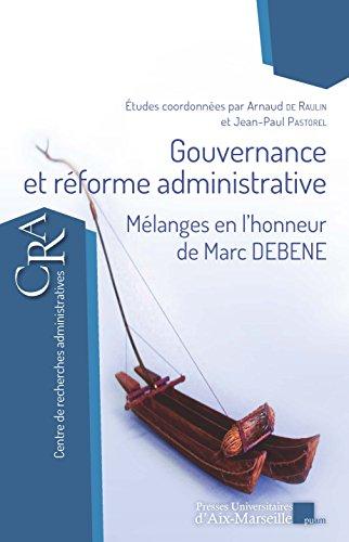 Gouvernance et réforme administrative - Mélanges en l'honneur de Marc DEBENE par Études coordonnées par Arnaud de Raulin et Jean-Paul Pastorel