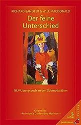 Der feine Unterschied: NLP-Übungsbuch zu Submodalitäten