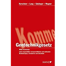 Kommentar zum Gentechnikgesetz: Samt ausgewählten europarechtlichen und nationalen Bestimmungen sowie Formularen und Checklisten (Manz Grosskommentare)