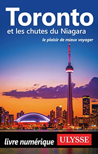 Toronto et les chutes du Niagara (French Edition)