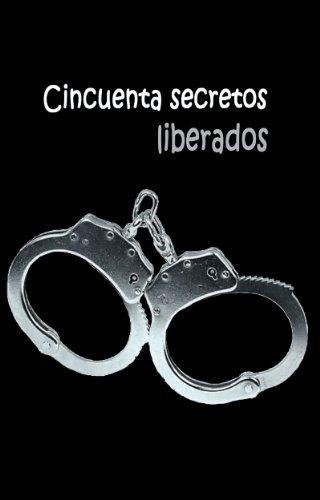 CINCUENTA SECRETOS LIBERADOS por Dr. John Paul Baron-Carter