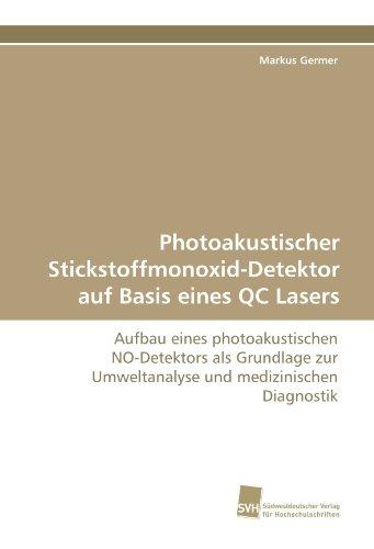 Photoakustischer Stickstoffmonoxid-Detektor auf Basis eines QC Lasers: Aufbau eines photoakustischen NO-Detektors als Grundlage zur Umweltanalyse und medizinischen Diagnostik