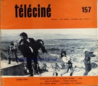 TELECINE [No 157] du 01/12/1969 - ROBIN SPRY - ANTONIO-DAS-MORTES - LA HORDE SAUVAGE - DUEL DANS LE PACIFIQUE - CINEMA POLONAIS - UNE FEMME DOUCE - LA CROISIERE DU NAVIGATOR par Collectif