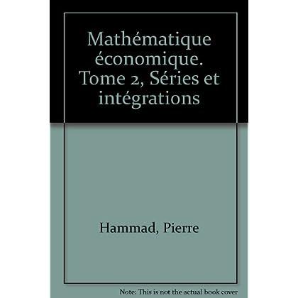 Mathématique économique 2. Séries et intégration