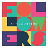 Songtexte von Tenth Avenue North - Followers