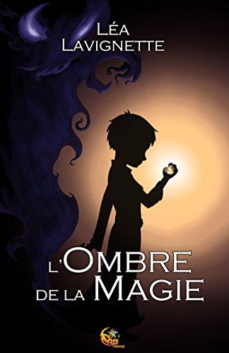 L'ombre de la magie de Léa Lavignette 2017