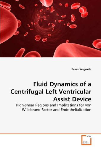 Fluid Dynamics of a Centrifugal Left Ventricular Assist Device: High-shear Regions and Implications for von Willebrand Factor and Endothelialization - High-shear