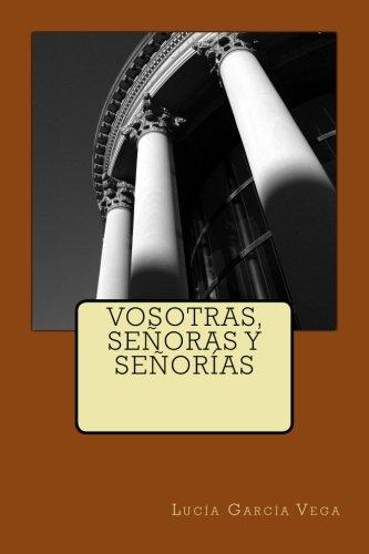 Vosotras, señoras y señorías por Lucía García Vega