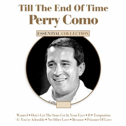 Till the End of Time - Perry Como