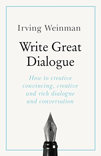 Write Great Dialogue: How to write convincing dialogue, conversation and dialect in your fiction (English Edition)