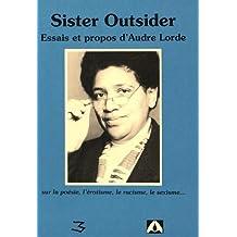 Sister outsider : essais et propos d'Audre Lorde : sur la poesie, l'erotisme, le racisme, le sexisme