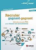 Recruter gagnant-gagnant: Méthodes et outils PNL pour réussir ses recrutements (Développement personnel et efficacité professionnelle)...