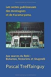 Aux sources du Reiki: Bishamon, Nestoriens et Shugen-dô: Les sectes guérisseuses des montagnes et de Kurama-yama.