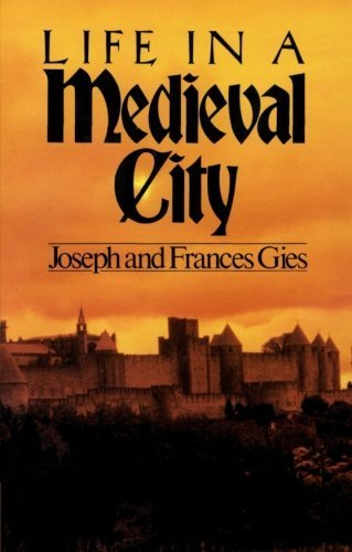 Life in a Medieval City by Joseph Gies, Frances Gies (1981) Paperback