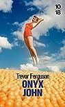 Onyx John par Ferguson