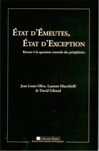 État d'émeutes, État d'exception : Retour à la question centrale des périphéries par Jean-Louis Olive