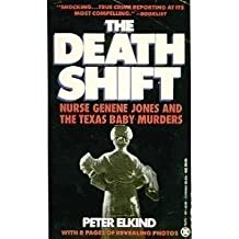 The Death Shift: The True Story of Nurse Genene and the Texas Baby Murders (Onyx) by Peter Elkind (1990-05-01)