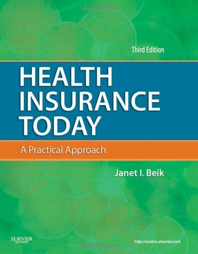 health-insurance-today-a-practical-approach-3e-by-janet-i-beik-aa-ba-med-2010-09-23