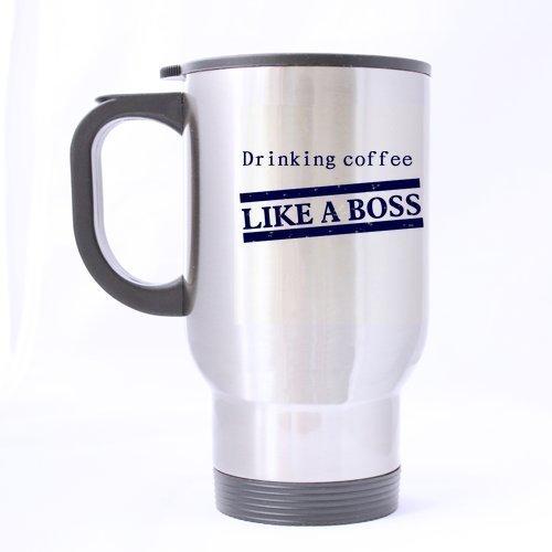 boire Café comme un Boss New Style Intéressant les deux côtés conçu pour voyage en acier inoxydable Thé ou café Mug – amateur de café cadeau idéal – 396,9 gram par Citations Tasses