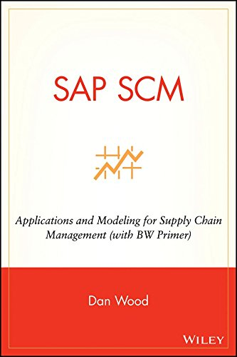 [(SAP SCM : Applications and Modeling for Supply Chain Management (with BW Primer))] [By (author) Dan Wood] published on (March, 2007) par Dan Wood