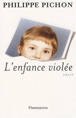 L'enfance violée par Philippe Pichon