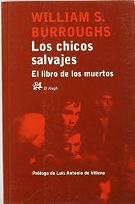 Los chicos salvajes / El libro de los muertos par  William S. Burroughs
