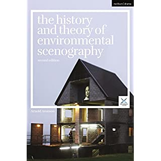 The History and Theory of Environmental Scenography: Second Edition (Performance and Design)