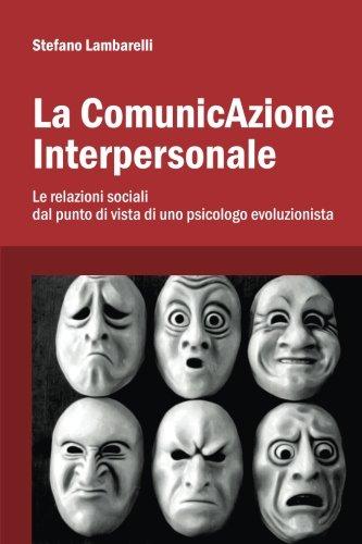 la-comunicazione-interpersonale-le-relazioni-sociali-dal-punto-di-vista-di-uno-psicologo-evoluzionis
