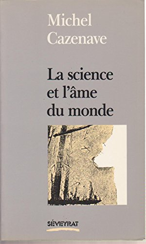 La science et l'âme du monde par Michel Cazenave