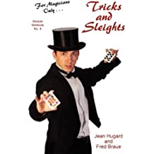 For Magicians Only: Tricks and Sleights (Miracle Methods No. 4)