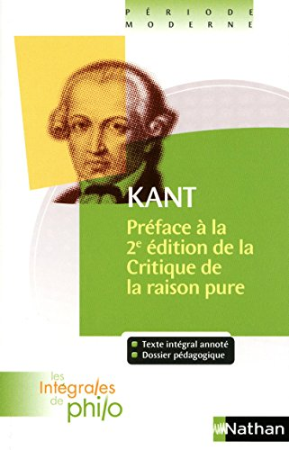 Intégrales de Philo - KANT, Préface à la deuxième édition de la Critique de la Raison Pure par Kant