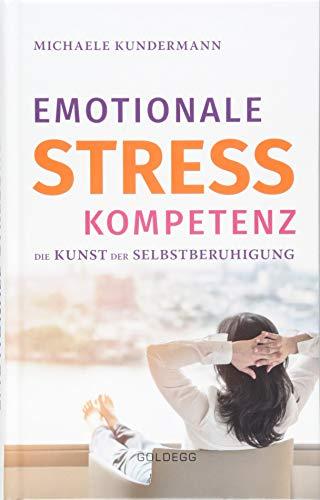 Emotionale Stresskompetenz: Die Kunst der Selbstberuhigung