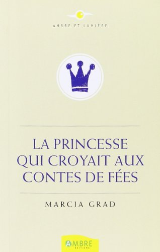 La princesse qui croyait aux contes de fes