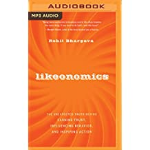 Likeonomics: The Unexpected Truth Behind Earning Trust, Influencing Behavior, and Inspiring Action